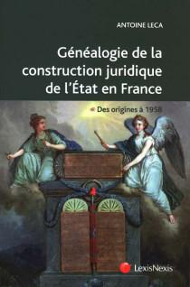 Généalogie de la construction juridique de l'Etat en France