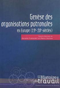 Genèse des organisations patronales en Europe (19e-20e siècles)