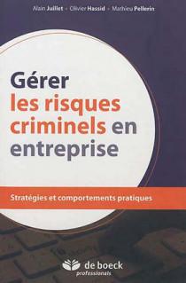 Gérer les risques criminels en entreprise