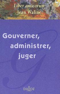 Gouverner, administrer, juger
