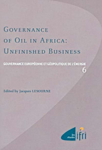 Governance of Oil in Africa : Unfinished Business N°6