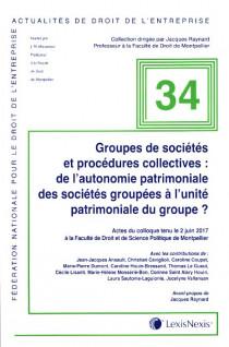 Groupes de sociétés et procédures collectives : de l'autonomie patrimoniale des sociétés groupées à l'unité patrimoniale du groupe ?