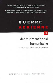 Guerre aérienne et droit international humanitaire