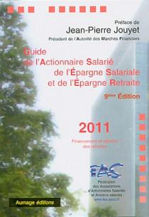 Guide de l'actionnaire salarié de l'épargne salariale et de l'épargne retraite 2011