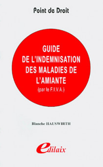 Guide de l'indemnisation des maladies de l'amiante (par le F.I.V.A.)