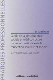 Guide de la jurisprudence sociale et médico-sociale de la Cour nationale de la tarification sanitaire et sociale