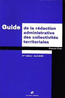Guide de la rédaction administrative des collectivités territoriales