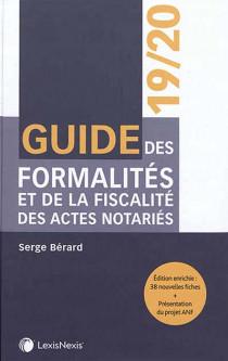 Guide des formalités et de la fiscalité des actes notariés 2019-2020