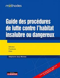 Guide des procédures de lutte contre l'habitat insalubre et dangereux