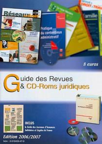 Guide des revues & CD-Roms juridiques - Edition 2006-2007