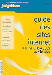 Guide des sites internet indispensables aux juristes 2005-2006