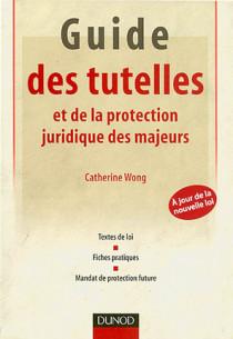 Guide des tutelles et de la protection juridique des majeurs