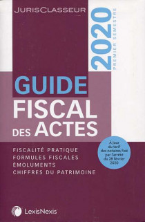 Guide fiscal des actes, 1er semestre 2020