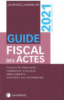 Guide fiscal des actes, 2ème semestre 2021