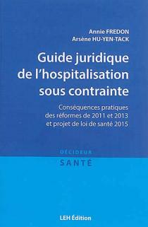 Guide juridique de l'hospitalisation sous contrainte