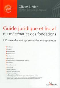 Guide juridique et fiscal du mécénat et des fondations 2005