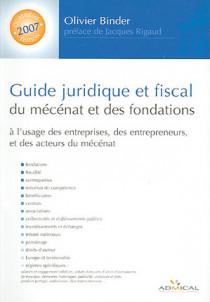 Guide juridique et fiscal du mécénat et des fondations 2007