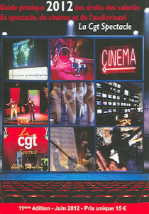Guide pratique 2012 des droits des salariés du spectacle, du cinéma et de l'audiovisuel