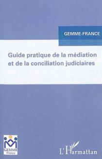 Guide pratique de la médiation et de la conciliation judiciaires