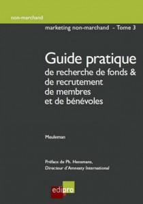 Guide pratique de recherche de fonds & de recrutement de membres et de bénévoles