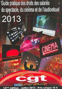 Guide pratique des droits des salariés du spectacle, du cinéma et de l'audiovisuel 2013