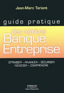 Guide pratique des relations banque entreprise