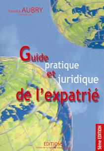 Guide pratique et juridique de l'expatrié - Edition 2007