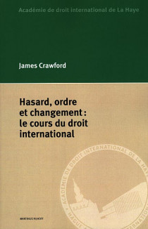 Hasard, ordre et changement : le cours du droit international