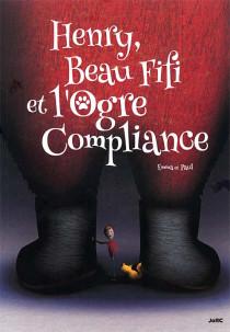 Henry, beau Fifi et l'Ogre Compliance
