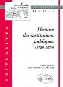 Histoire des institutions publiques (1789-1870)