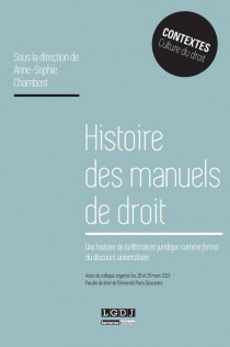 Histoire des manuels de droit. Une histoire de la littérature juridique comme forme du discours universitaire