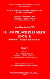 Histoire du droit de la guerre (1700-1819), 2 volumes