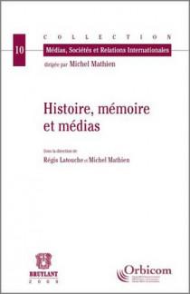 Histoire, mémoire et médias