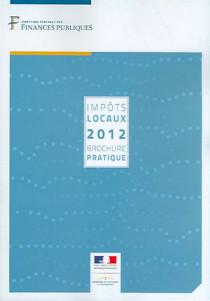 Impôts locaux : brochure pratique 2012