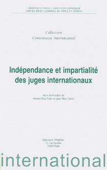 Indépendance et impartialité des juges internationaux