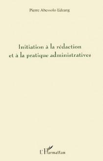 Initiation à la rédaction et à la pratique administratives