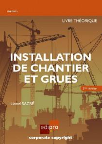 Installation de chantier et grues - Livre théorique