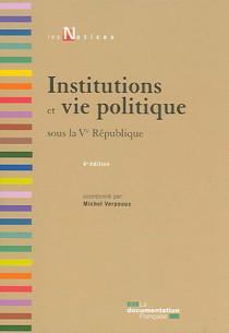 Institutions et vie politique sous la Ve République