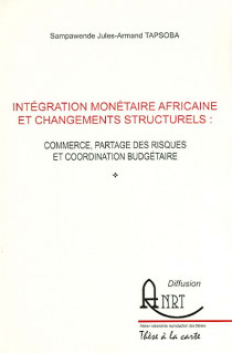 Intégration monétaire africaine et changements structurels