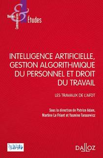 Intelligence artificielle, gestion algorithmique du personnel et droit du travail