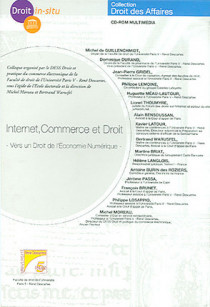 Internet, commerce et droit : vers un droit de l'économie numérique (coffret 1 CD-Rom)
