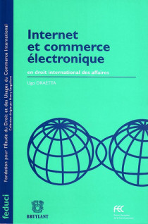 Internet et commerce électronique en droit international des affaires
