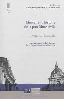 Itinéraires d'histoire de la procédure civile