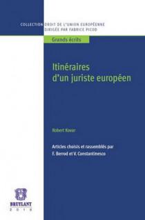 Itinéraires d'un juriste européen   Robert Kovar