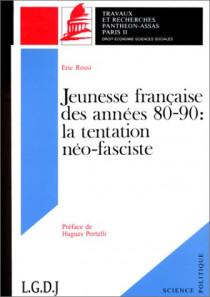 Jeunesse française des années 80-90. La tentation néo-fasciste. Coll. Sciences politiques)