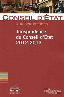 Jurisprudence du Conseil d'Etat 2012-2013