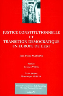 Justice constitutionnelle et transition démocratique en Europe de l'Est