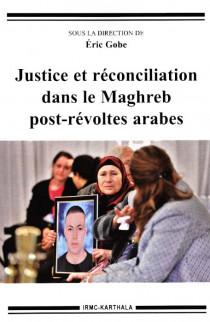 Justice et réconciliation dans le Maghreb post-révoltes arabes