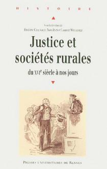 Justice et sociétés rurales du XVIe siècle à nos jours