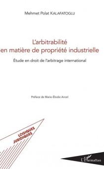 L'arbitrabilité en matière de propriété industrielle